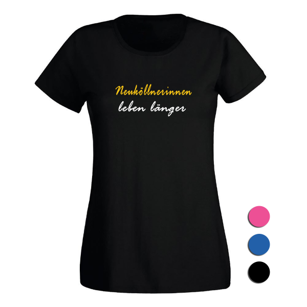T-Shirt Neuköllnerinnen leben länger