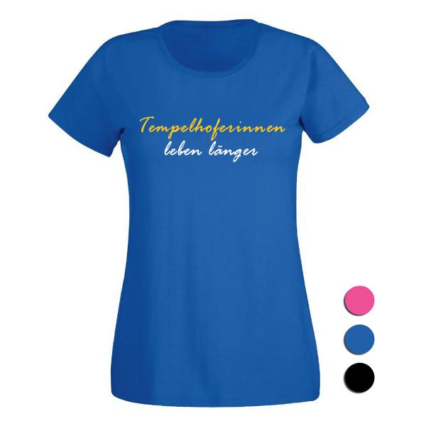 T-Shirt Tempelhoferinnen leben länger
