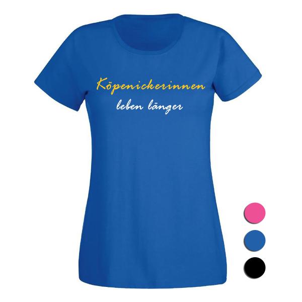 T-Shirt Köpenickerinnen leben länger